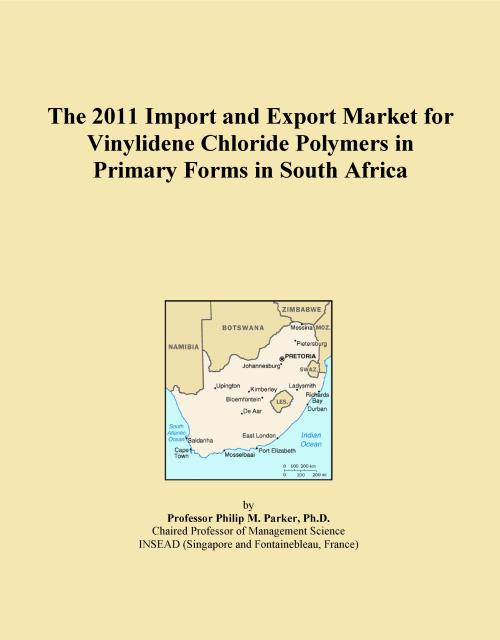 The 2011 Import and Export Market for Vinylidene Chloride Polymers in Primary Forms in South Africa - Product Image