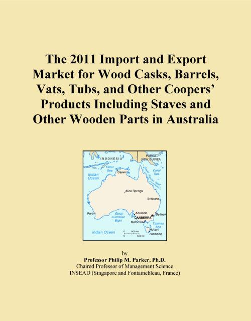 The 2011 Import and Export Market for Wood Casks, Barrels, Vats, Tubs, and Other Coopers' Products Including Staves and Other Wooden Parts in Australia - Product Image