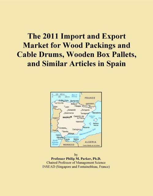 The 2011 Import and Export Market for Wood Packings and Cable Drums, Wooden Box Pallets, and Similar Articles in Spain - Product Image