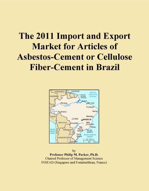 The 2011 Import and Export Market for Articles of Asbestos-Cement or Cellulose Fiber-Cement in Brazil - Product Image