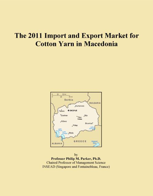 The 2011 Import and Export Market for Cotton Yarn in Macedonia - Product Image