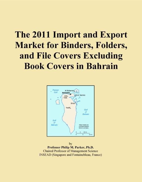 The 2011 Import and Export Market for Binders, Folders, and File Covers Excluding Book Covers in Bahrain - Product Image