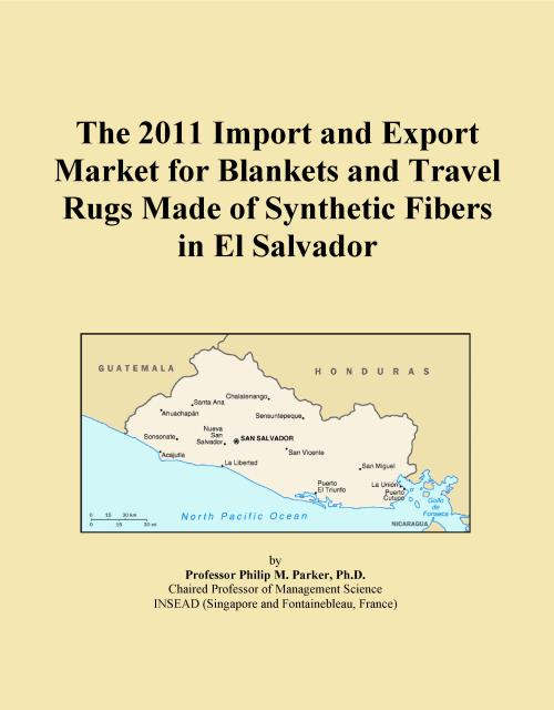 The 2011 Import and Export Market for Blankets and Travel Rugs Made of Synthetic Fibers in El Salvador - Product Image