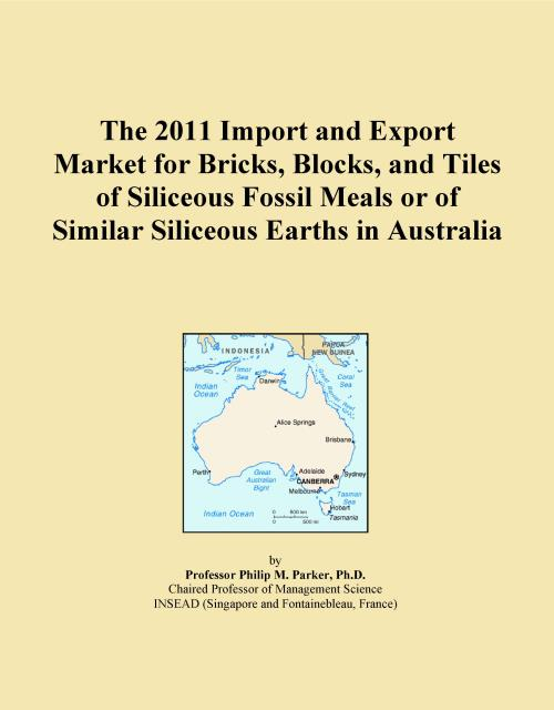 The 2011 Import and Export Market for Bricks, Blocks, and Tiles of Siliceous Fossil Meals or of Similar Siliceous Earths in Australia - Product Image