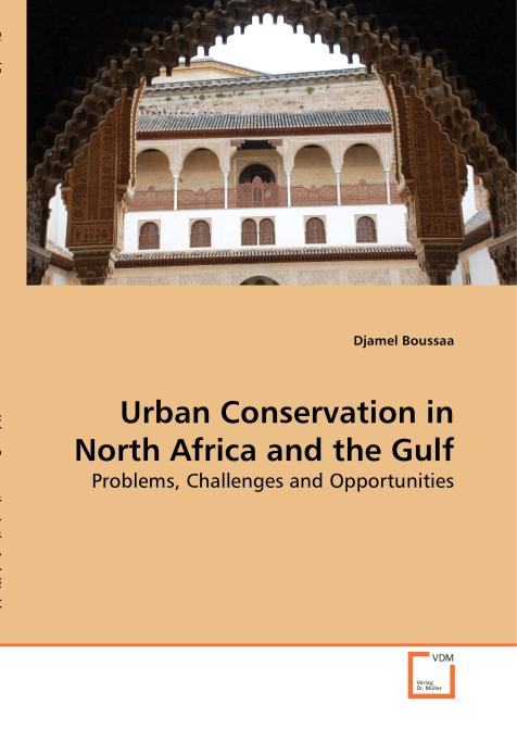 Urban Conservation in North Africa and the Gulf. Edition No. 1 - Product Image