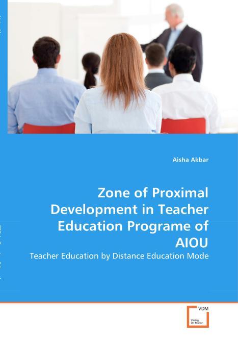 Zone of Proximal Development in Teacher Education Programe of AIOU. Edition No. 1 - Product Image