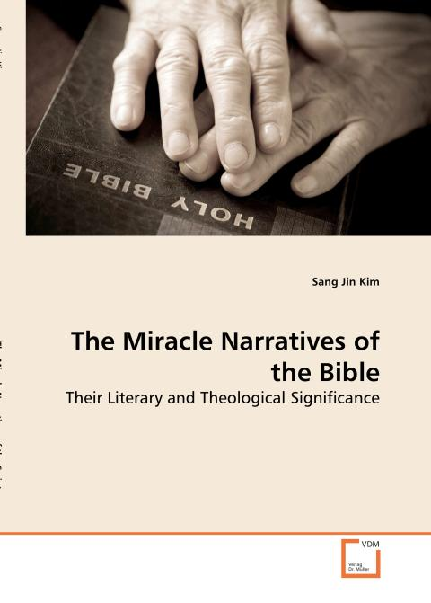 The Miracle Narratives of the Bible. Edition No. 1 - Product Image