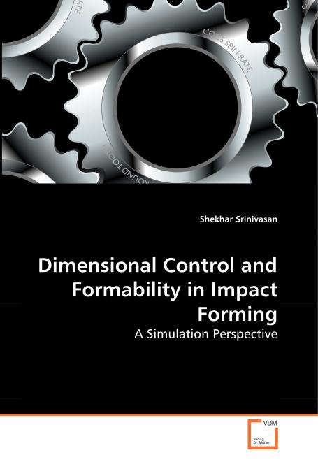 Dimensional Control and Formability in Impact Forming. Edition No. 1 - Product Image