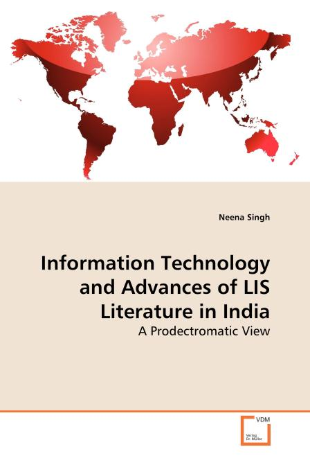 Information Technology and Advances of LIS Literature in India. Edition No. 1 - Product Image