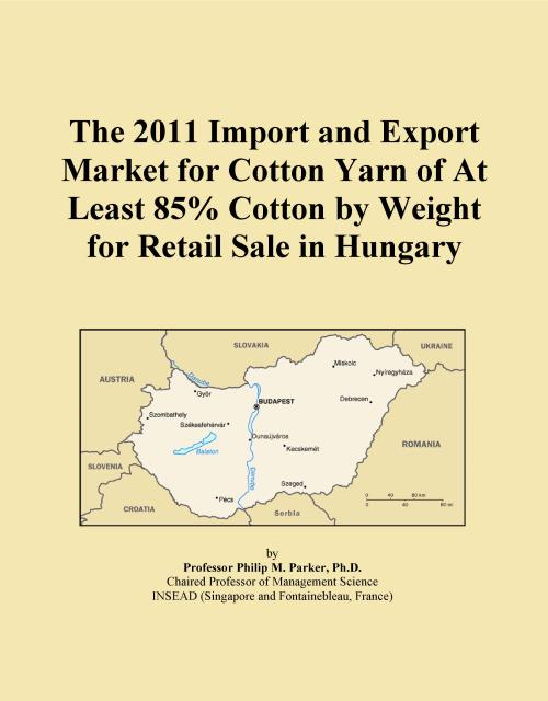 The 2011 Import and Export Market for Cotton Yarn of At Least 85% Cotton by Weight for Retail Sale in Hungary - Product Image