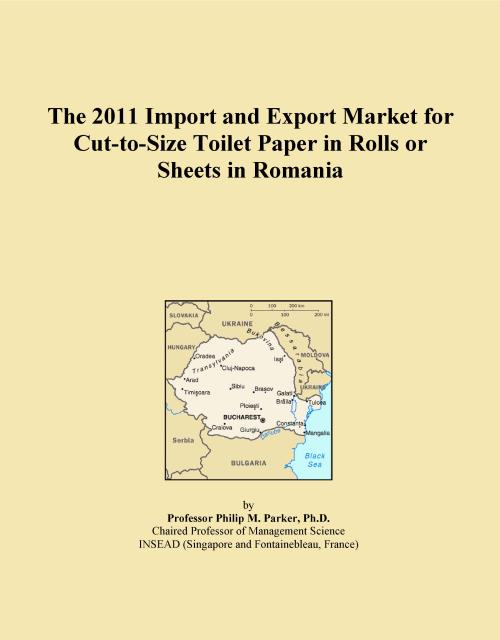 The 2011 Import and Export Market for Cut-to-Size Toilet Paper in Rolls or Sheets in Romania - Product Image