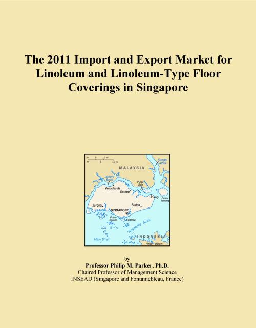 The 2011 Import and Export Market for Linoleum and Linoleum-Type Floor Coverings in Singapore - Product Image