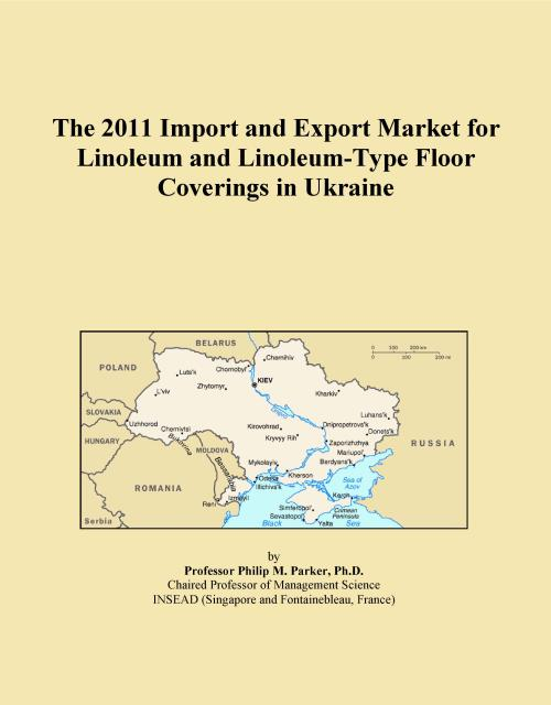 The 2011 Import and Export Market for Linoleum and Linoleum-Type Floor Coverings in Ukraine - Product Image