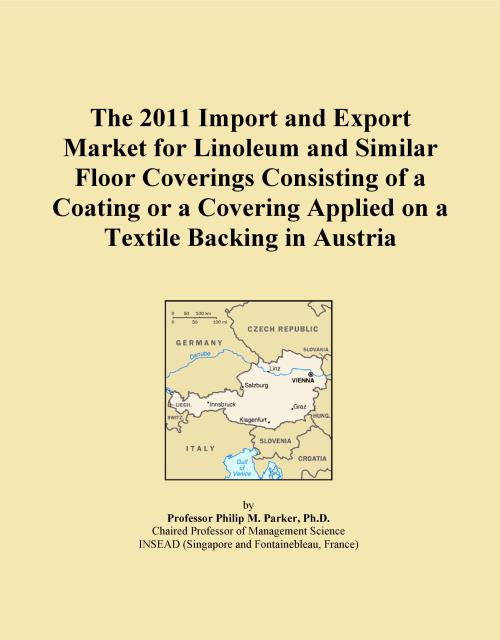 The 2011 Import and Export Market for Linoleum and Similar Floor Coverings Consisting of a Coating or a Covering Applied on a Textile Backing in Austria - Product Image