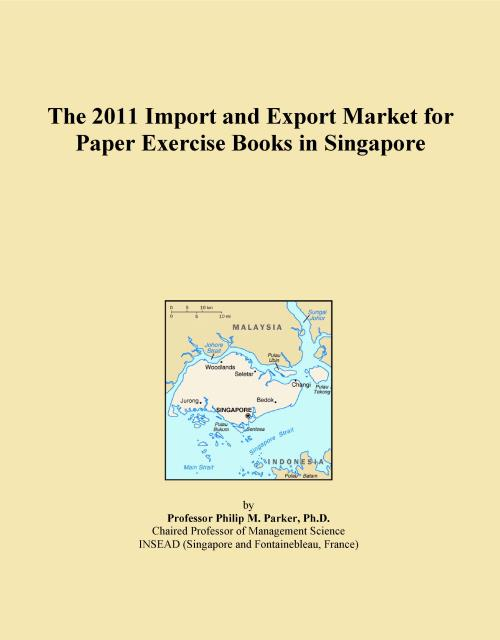 The 2011 Import and Export Market for Paper Exercise Books in Singapore - Product Image