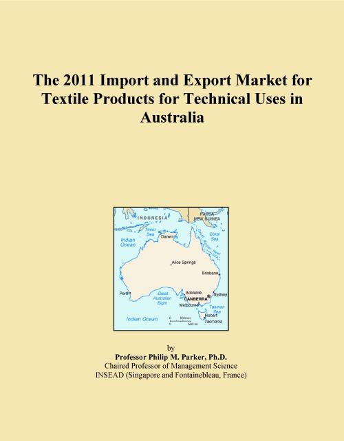 The 2011 Import and Export Market for Textile Products for Technical Uses in Australia - Product Image