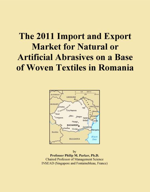 The 2011 Import and Export Market for Natural or Artificial Abrasives on a Base of Woven Textiles in Romania - Product Image