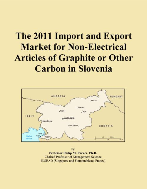 The 2011 Import and Export Market for Non-Electrical Articles of Graphite or Other Carbon in Slovenia - Product Image