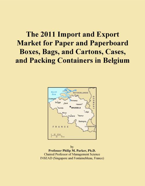 The 2011 Import and Export Market for Paper and Paperboard Boxes, Bags, and Cartons, Cases, and Packing Containers in Belgium - Product Image