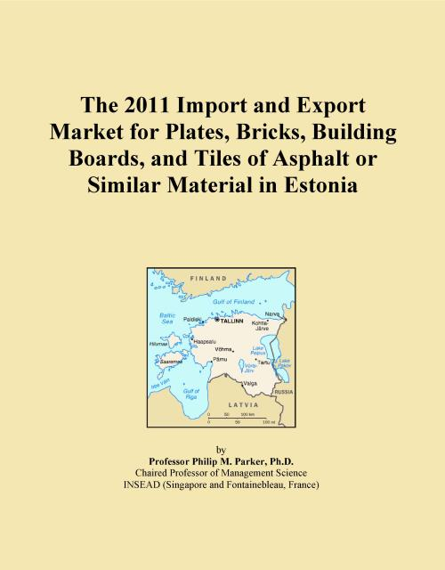 The 2011 Import and Export Market for Plates, Bricks, Building Boards, and Tiles of Asphalt or Similar Material in Estonia - Product Image