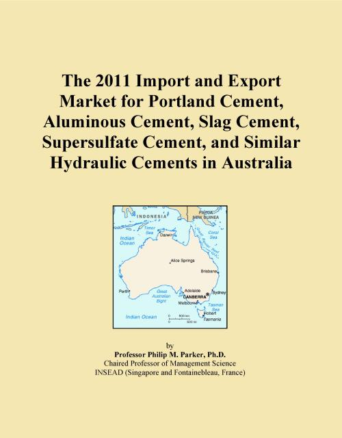 The 2011 Import and Export Market for Portland Cement, Aluminous Cement, Slag Cement, Supersulfate Cement, and Similar Hydraulic Cements in Australia - Product Image