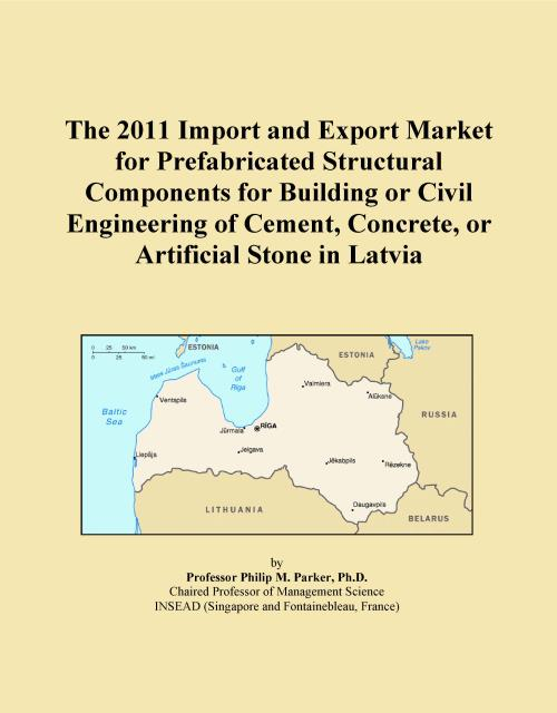The 2011 Import and Export Market for Prefabricated Structural Components for Building or Civil Engineering of Cement, Concrete, or Artificial Stone in Latvia - Product Image
