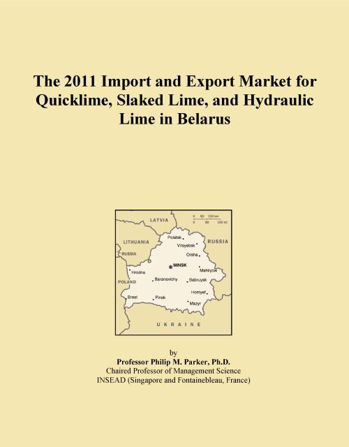 The 2011 Import and Export Market for Quicklime, Slaked Lime, and Hydraulic Lime in Belarus - Product Image