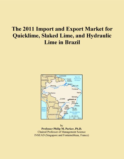 The 2011 Import and Export Market for Quicklime, Slaked Lime, and Hydraulic Lime in Brazil - Product Image