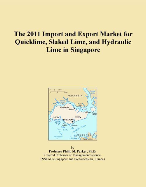 The 2011 Import and Export Market for Quicklime, Slaked Lime, and Hydraulic Lime in Singapore - Product Image