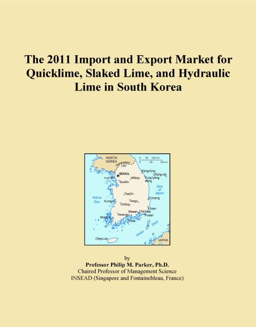 The 2011 Import and Export Market for Quicklime, Slaked Lime, and Hydraulic Lime in South Korea - Product Image