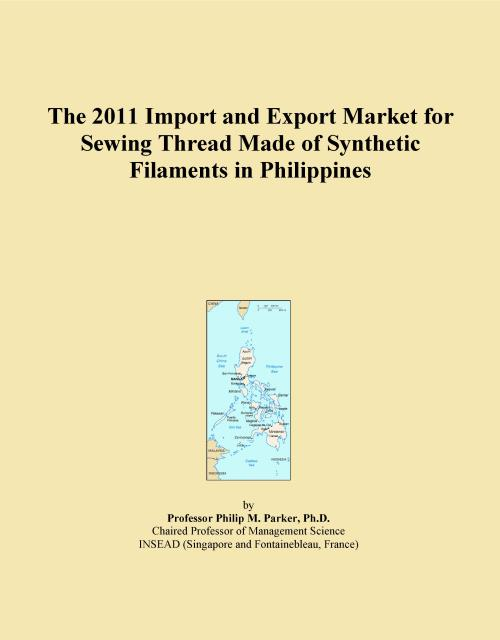 The 2011 Import and Export Market for Sewing Thread Made of Synthetic Filaments in Philippines - Product Image
