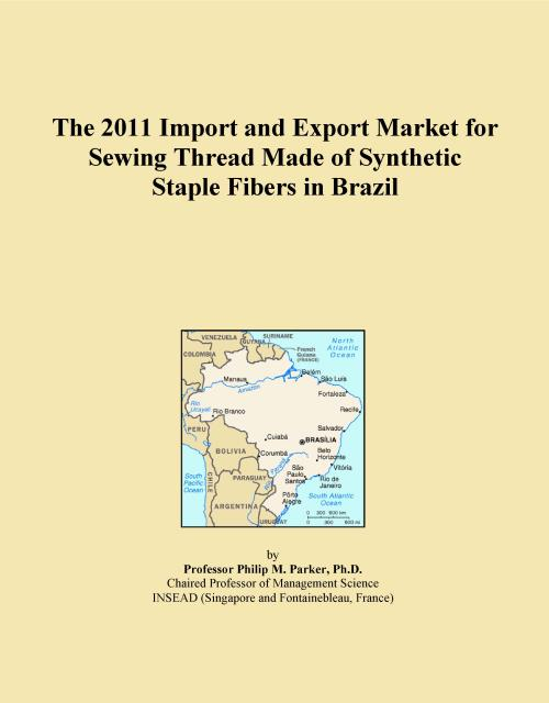 The 2011 Import and Export Market for Sewing Thread Made of Synthetic Staple Fibers in Brazil - Product Image
