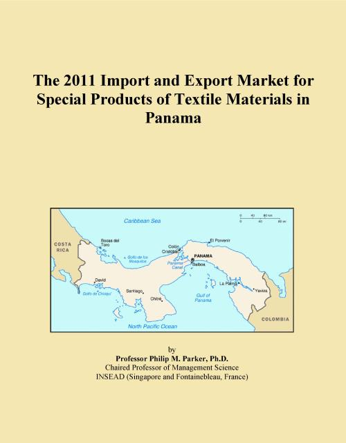 The 2011 Import and Export Market for Special Products of Textile Materials in Panama - Product Image