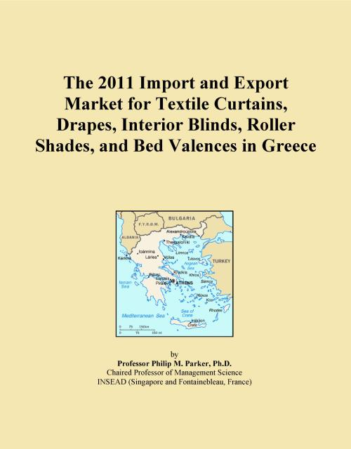 The 2011 Import and Export Market for Textile Curtains, Drapes, Interior Blinds, Roller Shades, and Bed Valences in Greece - Product Image