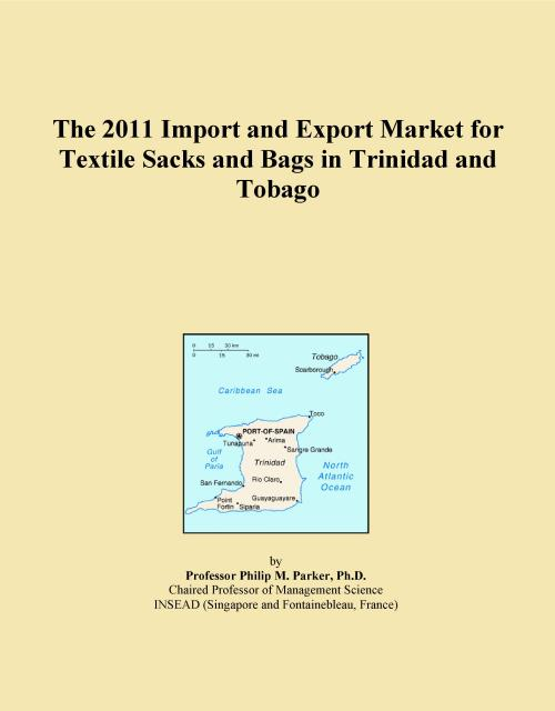 The 2011 Import and Export Market for Textile Sacks and Bags in Trinidad and Tobago - Product Image