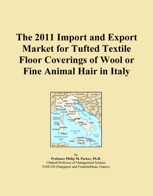 The 2011 Import and Export Market for Tufted Textile Floor Coverings of Wool or Fine Animal Hair in Italy - Product Image