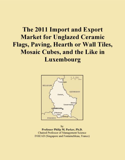The 2011 Import and Export Market for Unglazed Ceramic Flags, Paving, Hearth or Wall Tiles, Mosaic Cubes, and the Like in Luxembourg - Product Image