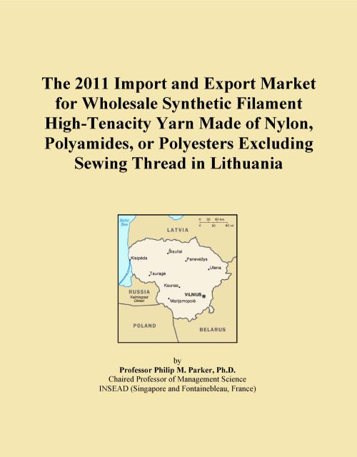 The 2011 Import and Export Market for Wholesale Synthetic Filament High-Tenacity Yarn Made of Nylon, Polyamides, or Polyesters Excluding Sewing Thread in Lithuania - Product Image