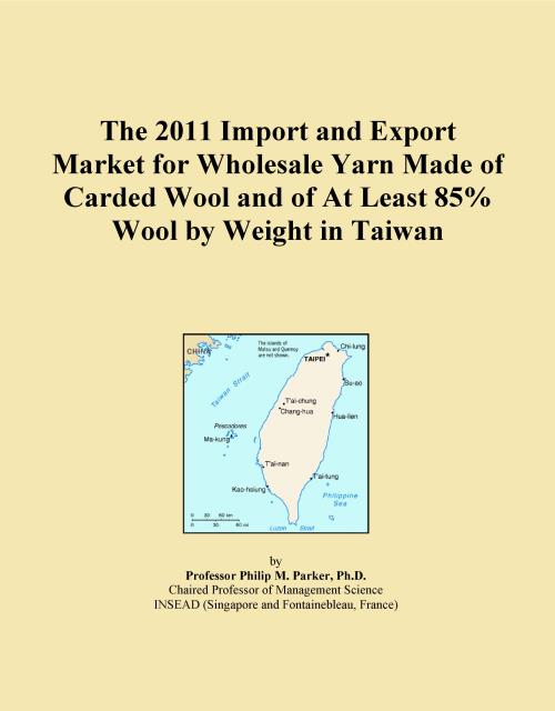 The 2011 Import and Export Market for Wholesale Yarn Made of Carded Wool and of At Least 85% Wool by Weight in Taiwan - Product Image