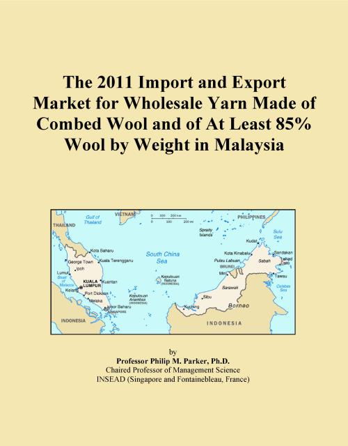The 2011 Import and Export Market for Wholesale Yarn Made of Combed Wool and of At Least 85% Wool by Weight in Malaysia - Product Image