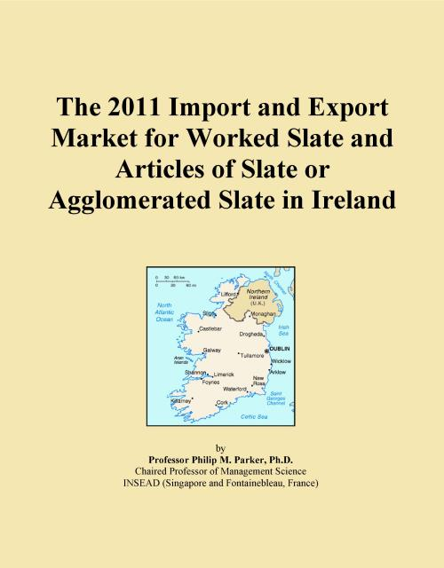 The 2011 Import and Export Market for Worked Slate and Articles of Slate or Agglomerated Slate in Ireland - Product Image