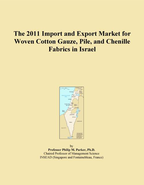 The 2011 Import and Export Market for Woven Cotton Gauze, Pile, and Chenille Fabrics in Israel - Product Image