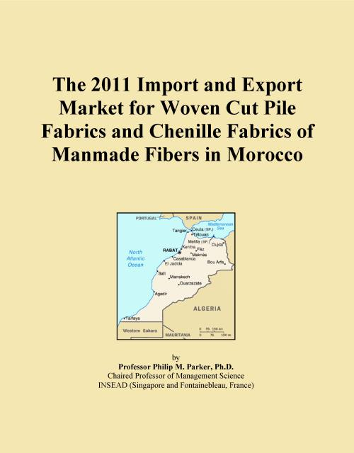 The 2011 Import and Export Market for Woven Cut Pile Fabrics and Chenille Fabrics of Manmade Fibers in Morocco - Product Image