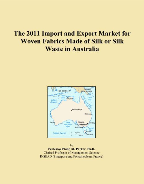 The 2011 Import and Export Market for Woven Fabrics Made of Silk or Silk Waste in Australia - Product Image