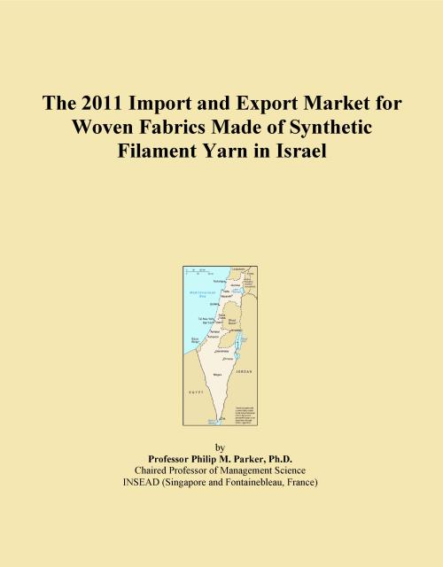 The 2011 Import and Export Market for Woven Fabrics Made of Synthetic Filament Yarn in Israel - Product Image