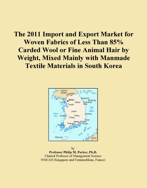 The 2011 Import and Export Market for Woven Fabrics of Less Than 85% Carded Wool or Fine Animal Hair by Weight, Mixed Mainly with Manmade Textile Materials in South Korea - Product Image