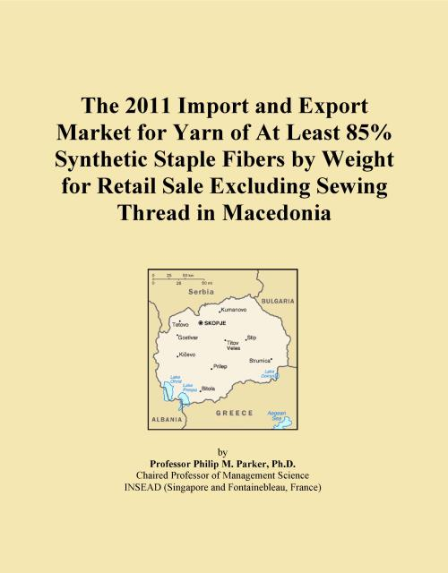 The 2011 Import and Export Market for Yarn of At Least 85% Synthetic Staple Fibers by Weight for Retail Sale Excluding Sewing Thread in Macedonia - Product Image