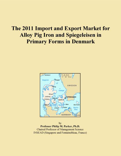The 2011 Import and Export Market for Alloy Pig Iron and Spiegeleisen in Primary Forms in Denmark - Product Image