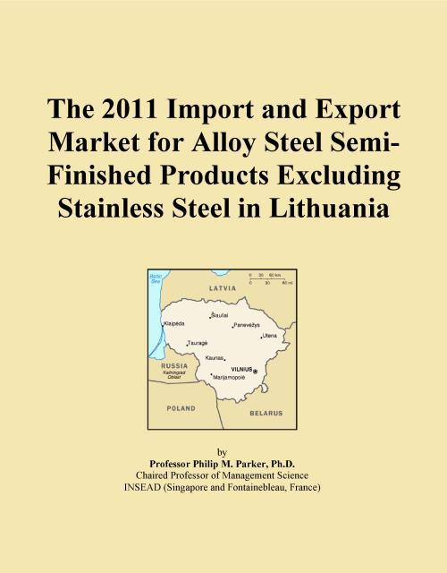 The 2011 Import and Export Market for Alloy Steel Semi-Finished Products Excluding Stainless Steel in Lithuania - Product Image