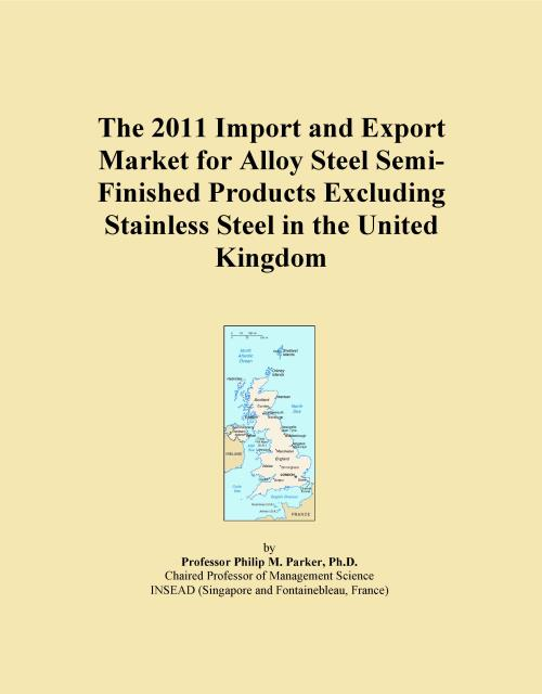 The 2011 Import and Export Market for Alloy Steel Semi-Finished Products Excluding Stainless Steel in the United Kingdom - Product Image